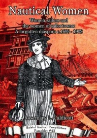 Nautical Women - Women Sailors and the Woemn of Sailortowns: A Forgotten Diaspora c.1693-1902