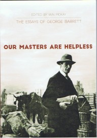Our Masters Are Helpless: The Essays of George Barrett