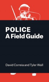 Police: A Field Guide