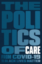 The Politics of Care From COVID-19 to Black Lives Matter