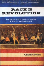 Race to Revolution: The United States and Cuba During Slavery and Jim Crow