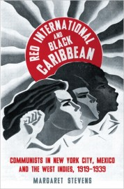 Red International and Black Caribbean: Communists in New York City, Mexico and the West Indies, 1919-1939