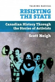 Resisting The State: Canadian History Through the Stories of Activists