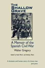 The Shallow Grave: A Memoir of the Spanish Civil War