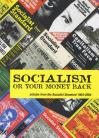 Socialism Or Your Money Back