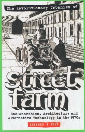 The Revolutionary Urbanism of Street Farm