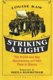 Striking a Light: The Byrant and May Matchwomen and their Place in History