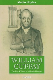 William Cuffay: The Life & Times of a Chartist Leader