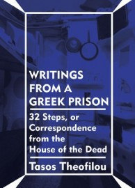 Writings from a Greek Prison: 32 Steps, or Correspondence from the House of the Dead