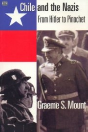 Chile and the Nazis: From Hitler to Pinochet
