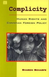 Complicity: Human Rights and Canadian Foreign Policy