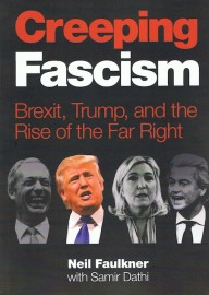 Creeping Fascism: Brexit, Trump, and the Rise of the Far Right
