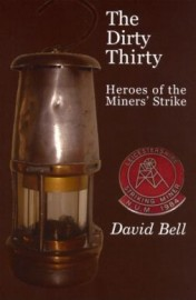 The Dirty Thirty: Heroes of the Miner's Strike