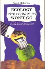 Ecology Into Economics Won't Go (or Life is not a Concept)