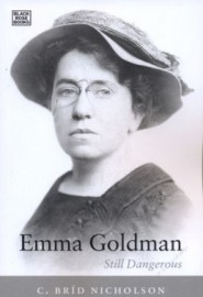 Emma Goldman: Still Dangerous