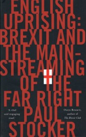English Uprising: Brexit and the Mainstreaming of the Far Right