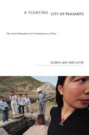 A Floating City of Peasants: The Great Migration in Contemporary China