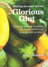 Making the Most of your Glorious Glut