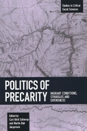 Politics of Precarity: Migrant Conditions, Struggles and Experiences