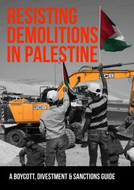 Resisting Demolitions in Palestine: A Boycott, Divestment & Sanctions Guide