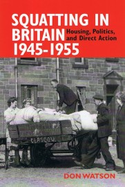 Squatting in Britain 1945–1955: Housing, Politics, and Direct Action