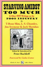Starving Amidst Too Much & Other IWW Writings on the Food Industry