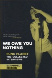 We Owe You Nothing: Punk Planet the Collected Interviews