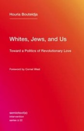 Whites, Jews, and Us: Towards a Politics of Revolutionary Love