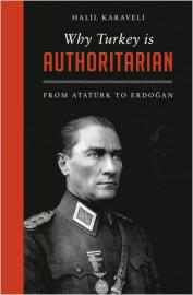 Why Turkey is Authoritarian: From Atatürk to Erdoğan