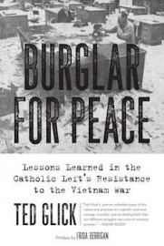 Burglar for Peace: Lessons Learned in the Catholic Left's Resistance to the Vietnam War