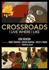 Crossroads: I Live Where I Like: A Graphic History