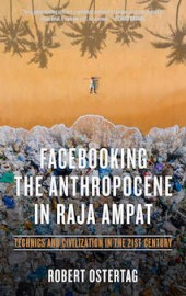 Facebooking the Anthropocene in Raja Ampat: Technics and Civilization in the 21st Century