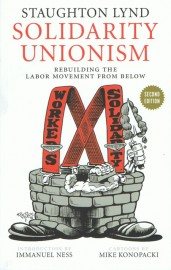 Solidarity Unionism - Rebuilding the Labour Movement from Below