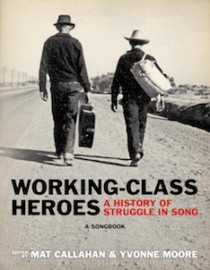 Working-Class Heroes: A History of Struggle in Song - A Songbook