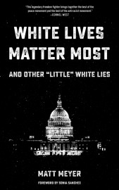 "White Lives Matter Most - and other ""little"" white lies"