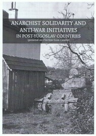 Anarchist Solidarity and Anti-War Initiatives in Post-Yugoslav Countries