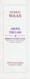 Above the Law & Behind Closed Gates