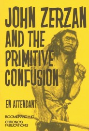 John Zerzan and the Primitive Confusion