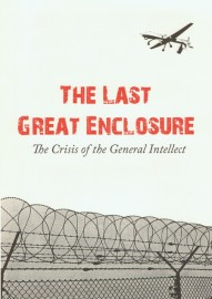 The Last Great Enclosure: The Crisis of the General Intellect
