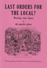 Last Orders for the Local? Working Class Space -v- The Market Place