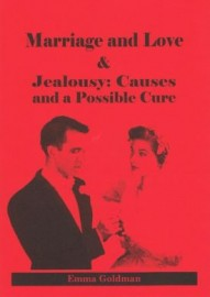 Marriage and Love/Jealousy: Causes and a Possible Cure