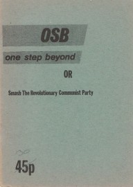 OSB: One Step Beyond, or, Smash the Revolutionary Communist Party