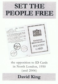 Set the People Free - Opposing ID cards in North London 1950/2006