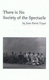 There is No Society of the Spectacle