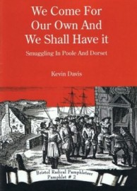 We Come For Our Own And We Shall Have It: Smuggling in Poole and Dorset
