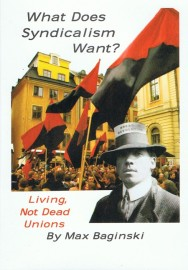 What Does Syndicalism Want? Living, Not Dead Unions