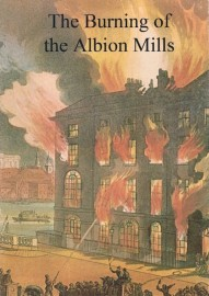 The Burning of the Albion Mills