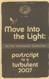 Move Into The Light: Postscript to a Turbulent 2007