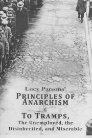 Principles of Anarchism & To Tramps