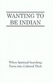 Wanting to Be Indian: When Spiritual Searching Turns into Cultural Theft